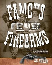 Famous Firearms of the Old West: From Wild Bill Hickok's Colt Revolvers to Geron