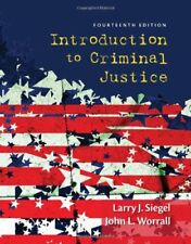Introduction to Criminal Justice by John L. Worrall and Larry J. Siegel, 14th Ed