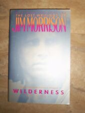 Wilderness : The Lost Writings of Jim Morrison Vol. 1 by Jim Morrison (1989, Pap