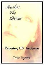 Awaken the Divine : Exposing U. S. Anderson (2014, Paperback)