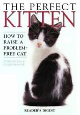 The Perfect Kitten: How to Raise a Problem Free Cat-ExLibrary