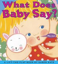 What Does Baby Say? by Karen Katz (2004, Board Book)