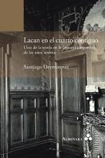 Lacan En El Cuarto Contiguo. Usos de La Teoria En La Literatura Argentina de Los