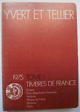 CATALOGO YVERT ET TELLIER 1975 TOMO 1 -  TIMBRES DE FRANCE