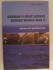 German U-Boat Losses During World War II - Details of Destruction