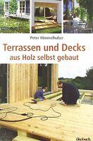 Holzterassen selber bauen. Baubeispiele, Werkstoff Holz, Holzarbeiten. Anleitung