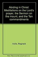 Abiding in Christ : Meditations on the Lord's Prayer, the Sermon on the Mount, a