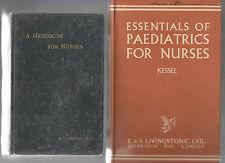A HANDBOOK FOR NURSES Watson 1905 Hc PAEDIATRICS FOR NURSES Kessel 1957 2 BOOKS