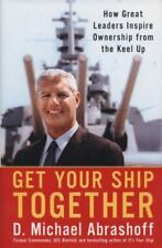 Get Your Ship Together : How Great Leaders Inspire Ownership from the Keel Up...