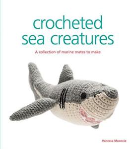 Vanessa Mooncie-Crocheted Sea Creatures BOOK NUEVO