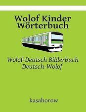 Wolof Kasahorow Ser.: Wolof Kinder Wörterbuch : Wolof-Deutsch Bilderbuch,...