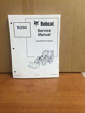 Bobcat B250 Loader Backhoe Service Manual Shop Repair Book  Part #  6901852