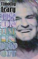 Turn On, Tune In, Drop Out, Paperback by Leary, Timothy, Like New Used, Free ...