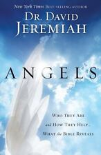 Angels: Who They Are and How They Help--What the Bible Reveals, Dr. David Jeremi