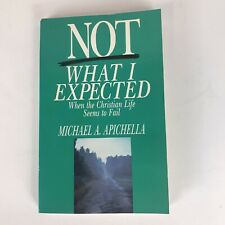 Not What I Expected - When the Christian Life Seems To Fail