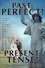 Past: Perfect! Present: Tense!: Insights from One Woman's Journey as the Wife of
