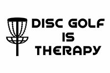 Disc Golf Vinyl Sticker Decal Dg Is Therapy