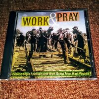 Work & Pray: Historical Negro Spirituals And Work Songs From West Virginia CD