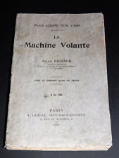 RAIBAUD La Machine Volante EDITION ORIGINALE AVIATION AERONAUTIQUE Nb ill. 1910