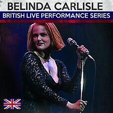 Belinda Carlisle - British Live Performance Series [New CD]
