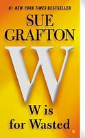 W is for Wasted: A Kinsey Millhone Novel by Sue Grafton