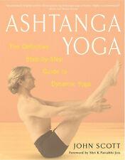Ashtanga Yoga: el definitivo paso a paso guía a dynamic yoga por John Scott