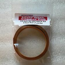 (9 foot roll) 3 yards of 1/2 inch SILVER BACK Copper Foil Tape Adhesive Backed