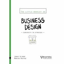 The Business Design: Curiosity to Strategy by Jonas Altman, Monika Hestad...
