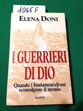 Elena DONI  -  I GUERRIERI DI DIO  -  RIZZOLI  -  1995  -  PRIMA EDIZIONE
