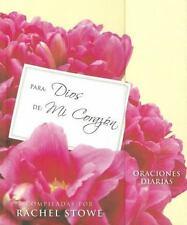 Para: Dios, de: Mi Corazón : Oraciones para cada Día by Zondervan (2012,...
