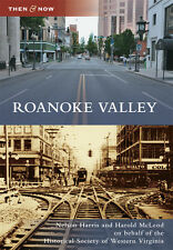 Roanoke Valley [Then and Now] [VA] [Arcadia Publishing]