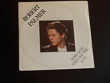 45 tours SP - ROBERT PALMER - SOME GUYS HAVE ALL THE LUCK - 1981