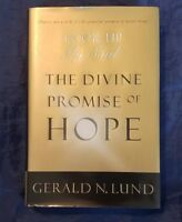 Look up, My Soul : The Divine Promise of Hope by Gerald N. Lund 2012, HCDJ LDS