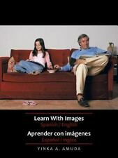 Learn with Images Spanish / English: Aprender Con Imagenes Espanol / Ingles (Pap