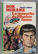 Bob Morane. La Revanche de l'Ombre Jaune. Bibliothèque Verte 1984. EO