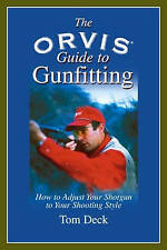 Orvis Guide to Gunfitting: Techniques To Improve Your Wingshooting, And The Fund