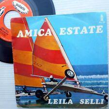 LEILA SELLI Italy POP soul 45 mint minus AMICA ESTATE b/w NON LITIGO PIU' c141