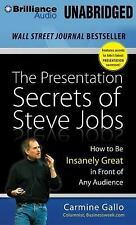 The Presentation Secrets of Steve Jobs: How to Be Insanely Great in Front of Any