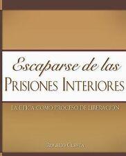 Escaparse de Las Prisiones Interiores by Rogelio Cuesta (2007, Paperback)