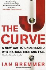 The J Curve : A New Way to Understand Why Nations Rise and Fall Ian Bremmer HCDJ