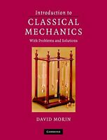 Introduction to Classical Mechanics With Problems and Solutions By David Morin