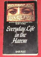 EVERYDAY LIFE IN THE HAREM ~ Babs Rule ~AN EYE-OPENING ACCOUNT OF A SECRET WORLD