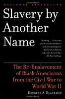 Slavery by Another Name: The Re-Enslavement of Black Americans from..[P.D.F]