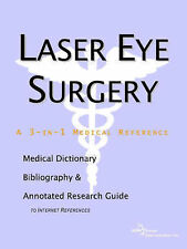 Laser Eye Surgery - A Medical Dictionary, Bibliography, and Annotated Research G