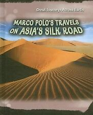 Marco Polos Travels on Asia's Silk Road (Great Journeys Across Earth)