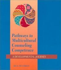Pathways to Multicultural Counseling Competence : A Developmental Journey (Couns
