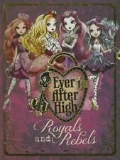 Ever after High : Royals and Rebels - NEW hardcover -things to do, and more!