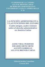 La Funcion Administrativa y Las Funciones del Estado. Cuatro Amigos, Cuatro Visi