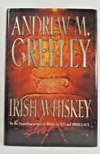 Irish Whiskey, Andrew M . Greeley 1998 HC 1st Ed/1st Printing NEW