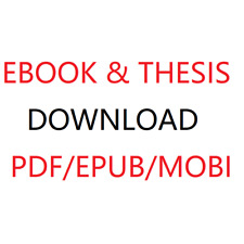 EBOOK&THESIS DOWNLOAD PDF/MOBI/EPUB,  DOWNLOAD ANYTHING, JUST SEND ME A MESSAGE!